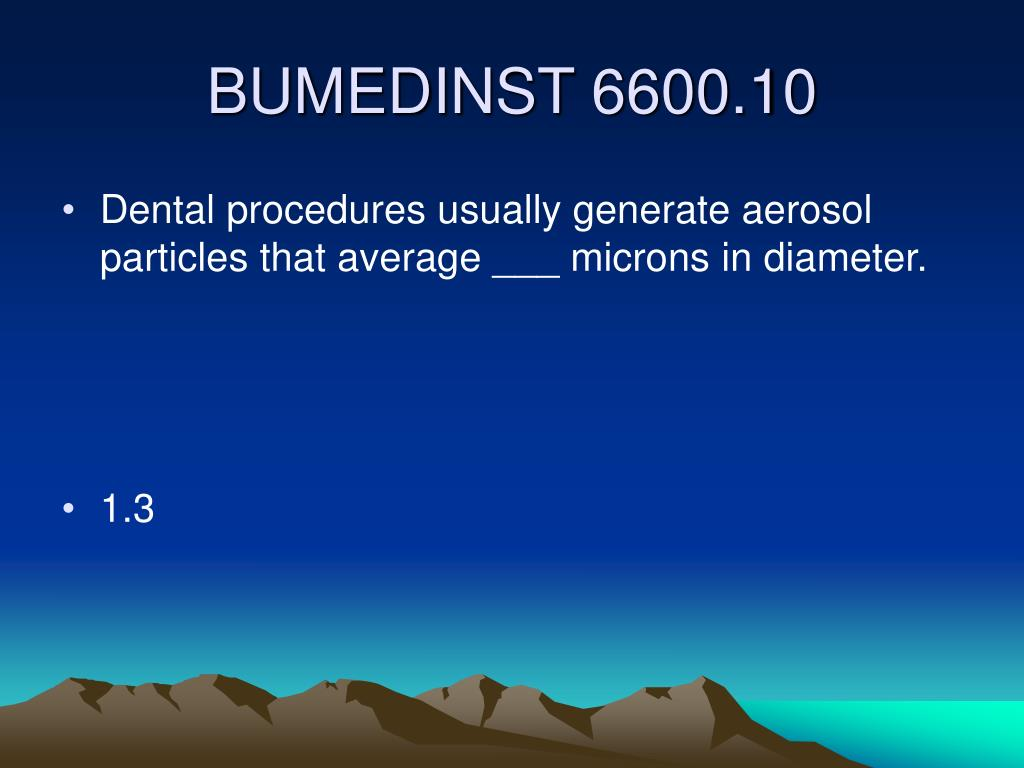 Dental procedures usually generate aerosol particles that average ___ microns in diameter.