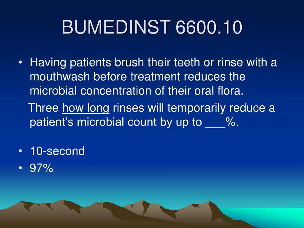 Having patients brush their teeth or rinse with a mouthwash before treatment reduces the microbial concentration of their oral flora.