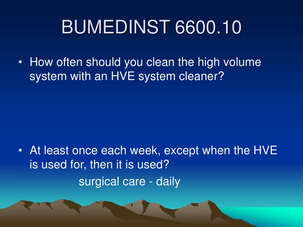 How often should you clean the high volume system with an HVE system cleaner?