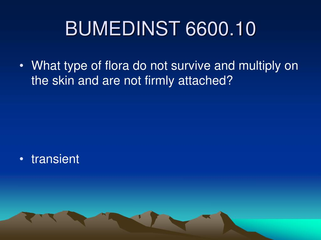 What type of flora do not survive and multiply on the skin and are not firmly attached?
