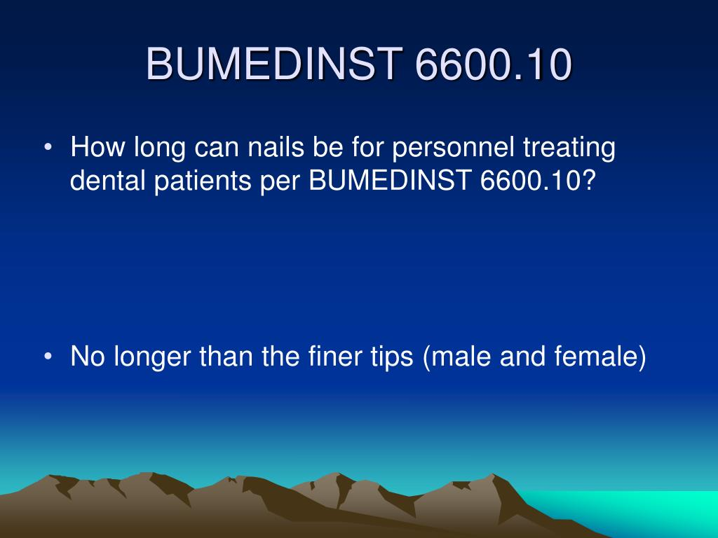 How long can nails be for personnel treating dental patients per BUMEDINST 6600.10?