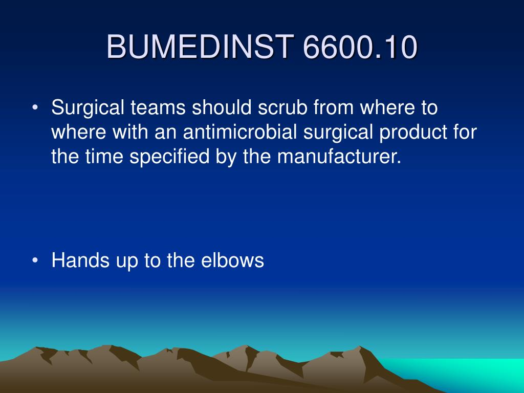 Surgical teams should scrub from where to where with an antimicrobial surgical product for the time specified by the manufacturer.