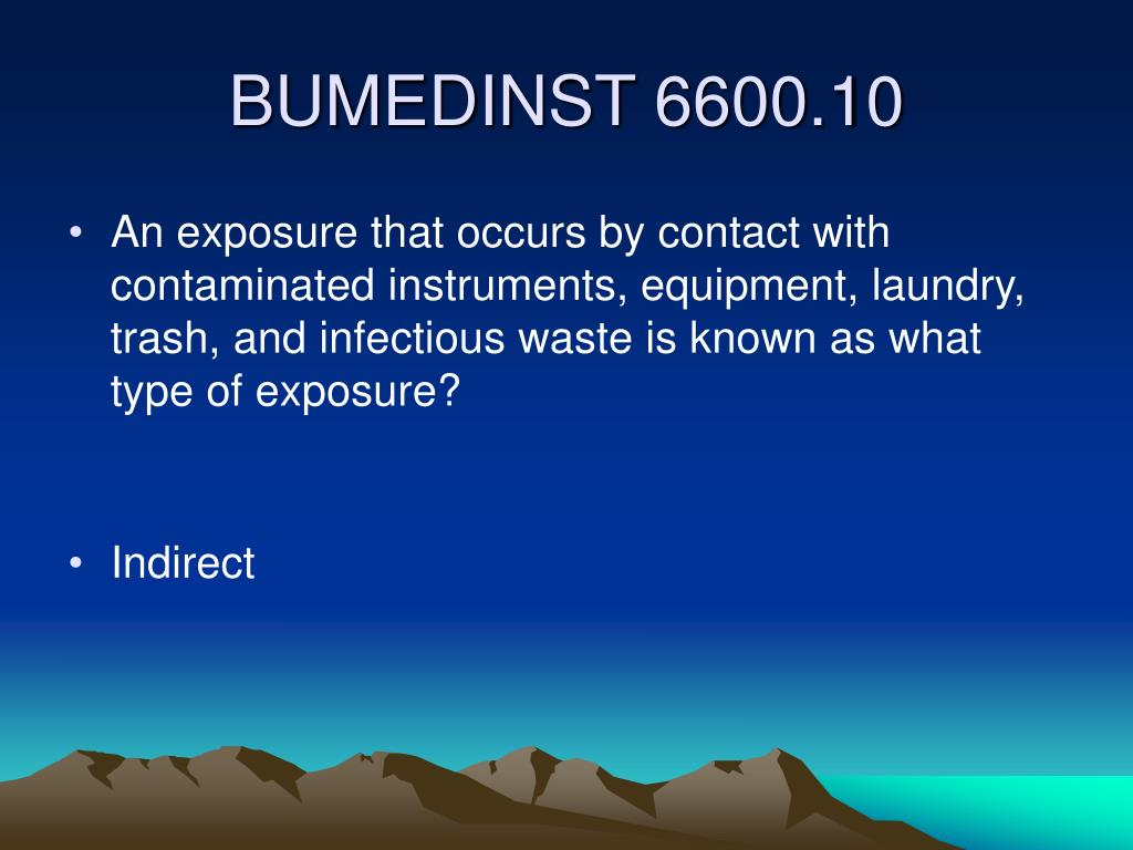 An exposure that occurs by contact with contaminated instruments, equipment, laundry, trash, and infectious waste is known as what type of exposure?