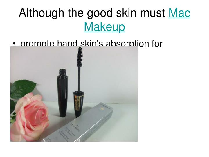 Although the good skin must mac makeup