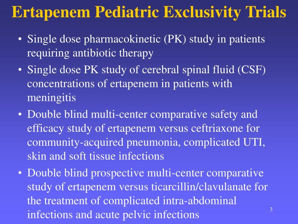 Ertapenem Pediatric Exclusivity Trials
