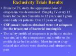 exclusivity trials results
