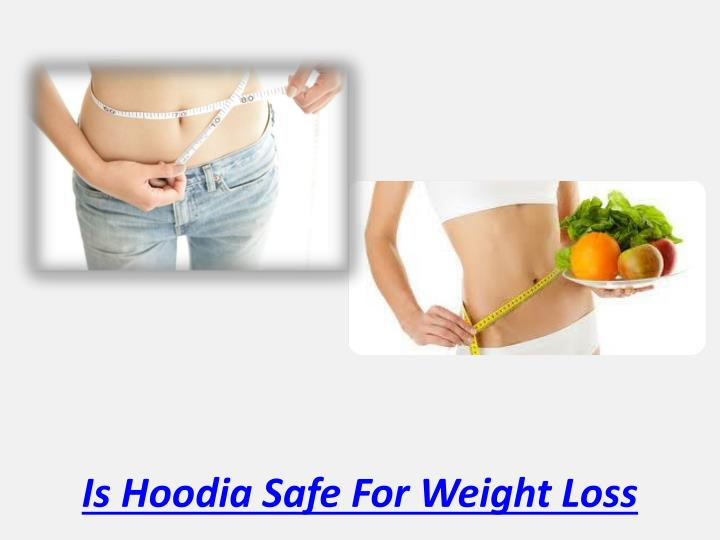 Is Hoodia Safe For Weight Loss