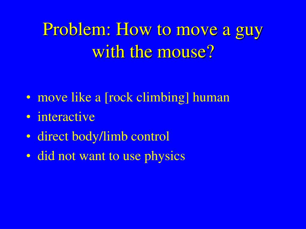 Problem: How to move a guy with the mouse?