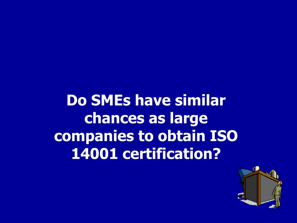 Do SMEs have similar chances as large companies to obtain ISO 14001 certification?