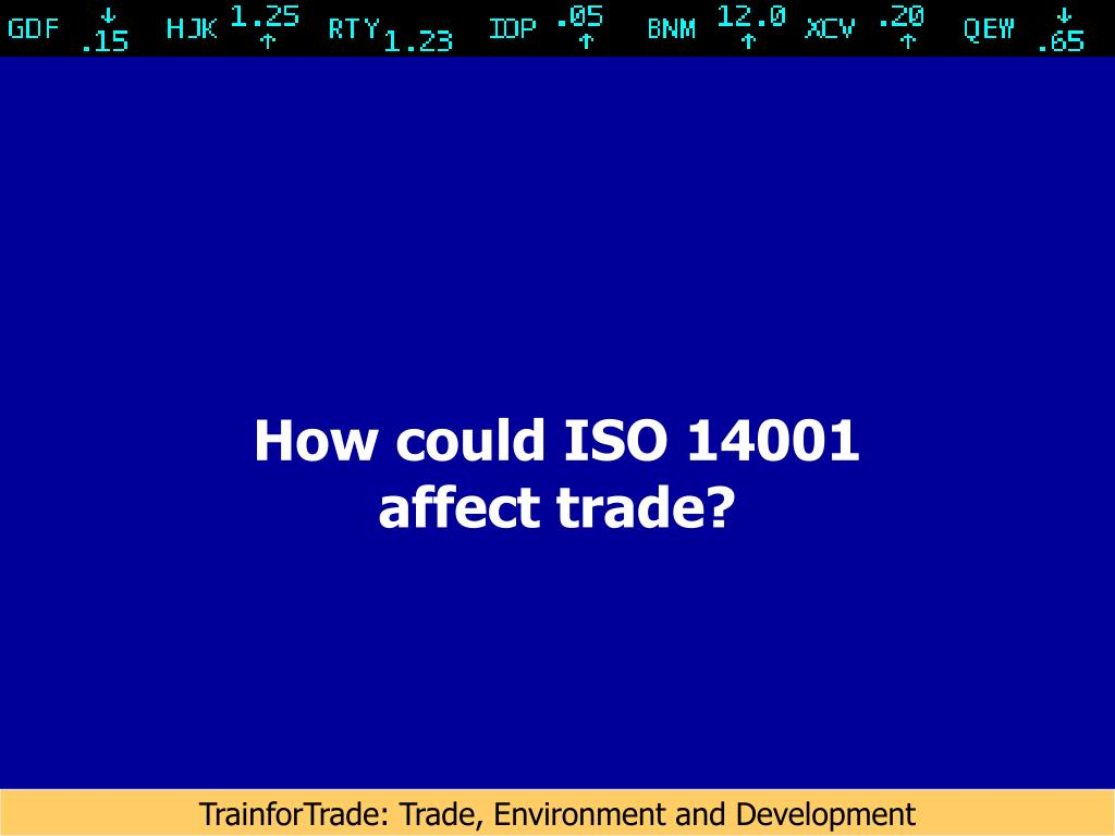 How could ISO 14001 affect trade?
