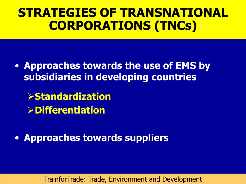 STRATEGIES OF TRANSNATIONAL CORPORATIONS (TNCs)