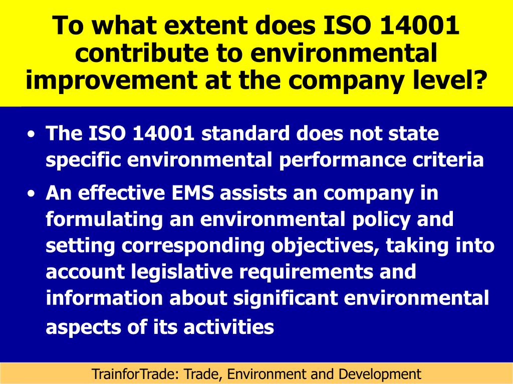 To what extent does ISO 14001 contribute to environmental improvement at the company level?