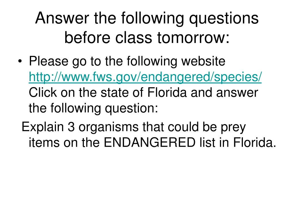Answer the following questions before class tomorrow: