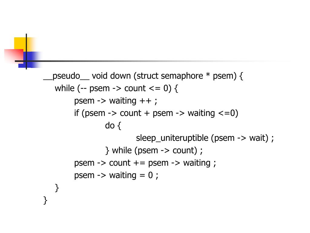 __pseudo__ void down (struct semaphore * psem) {