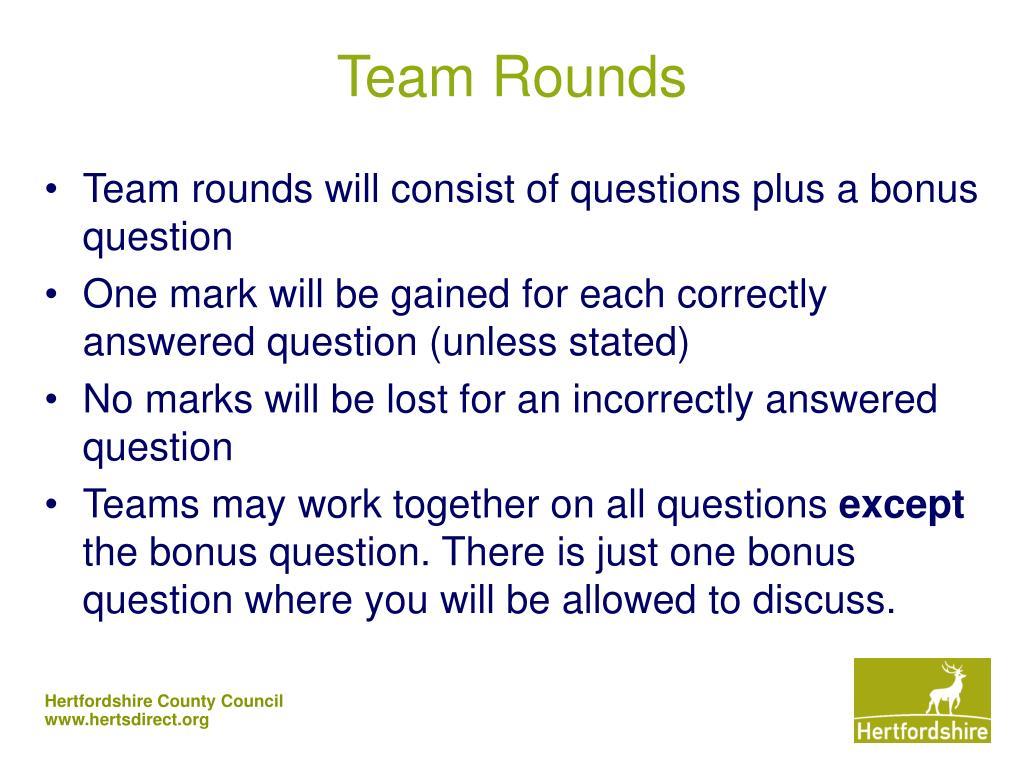 Team Rounds