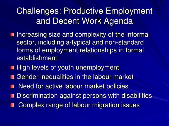 Challenges: Productive Employment and Decent Work Agenda