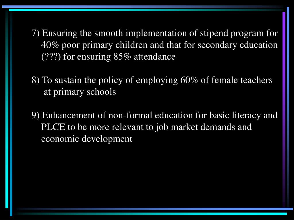 7) Ensuring the smooth implementation of stipend program for