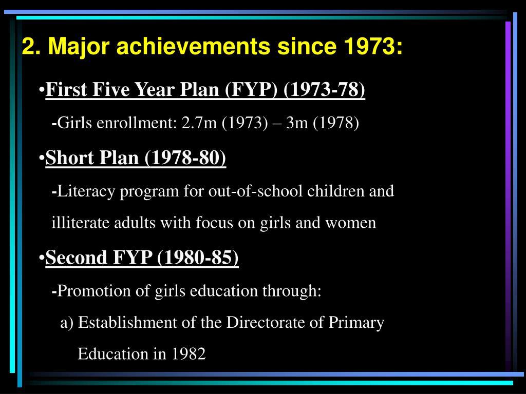2. Major achievements since 1973: