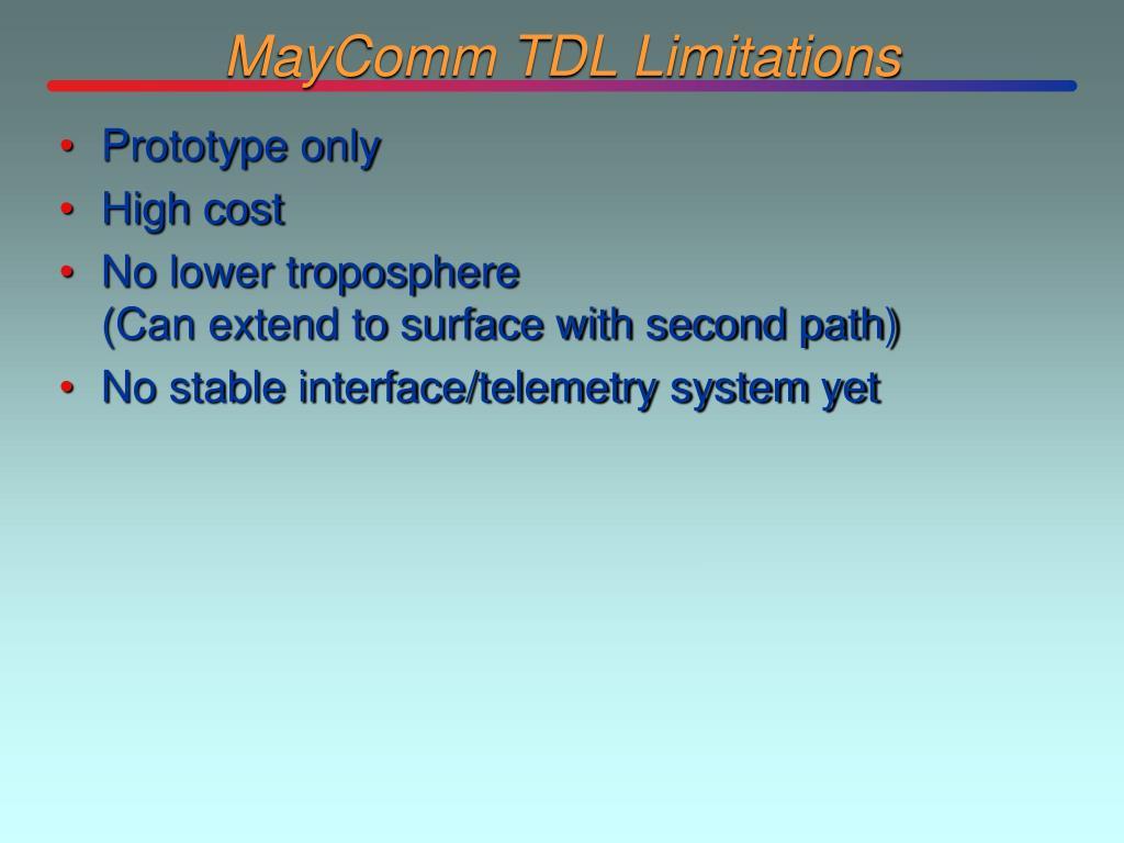 MayComm TDL Limitations