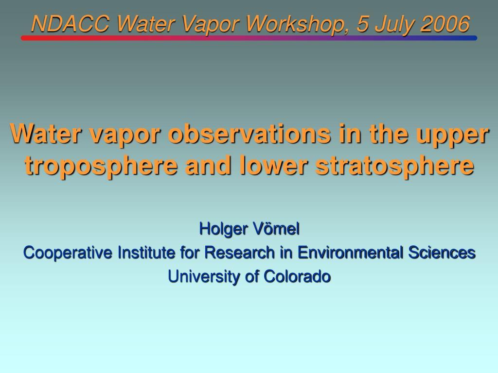 ndacc water vapor workshop 5 july 2006