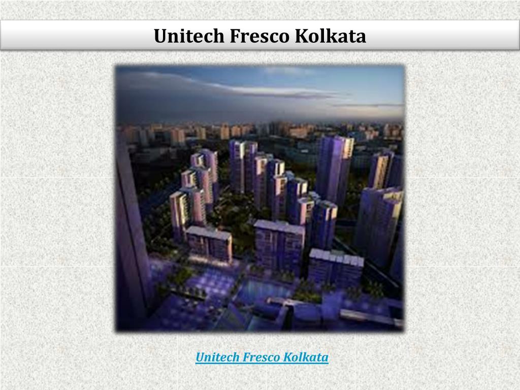 Unitech Fresco Kolkata