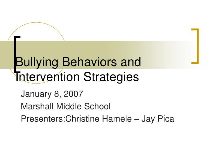 Bullying behaviors and intervention strategies