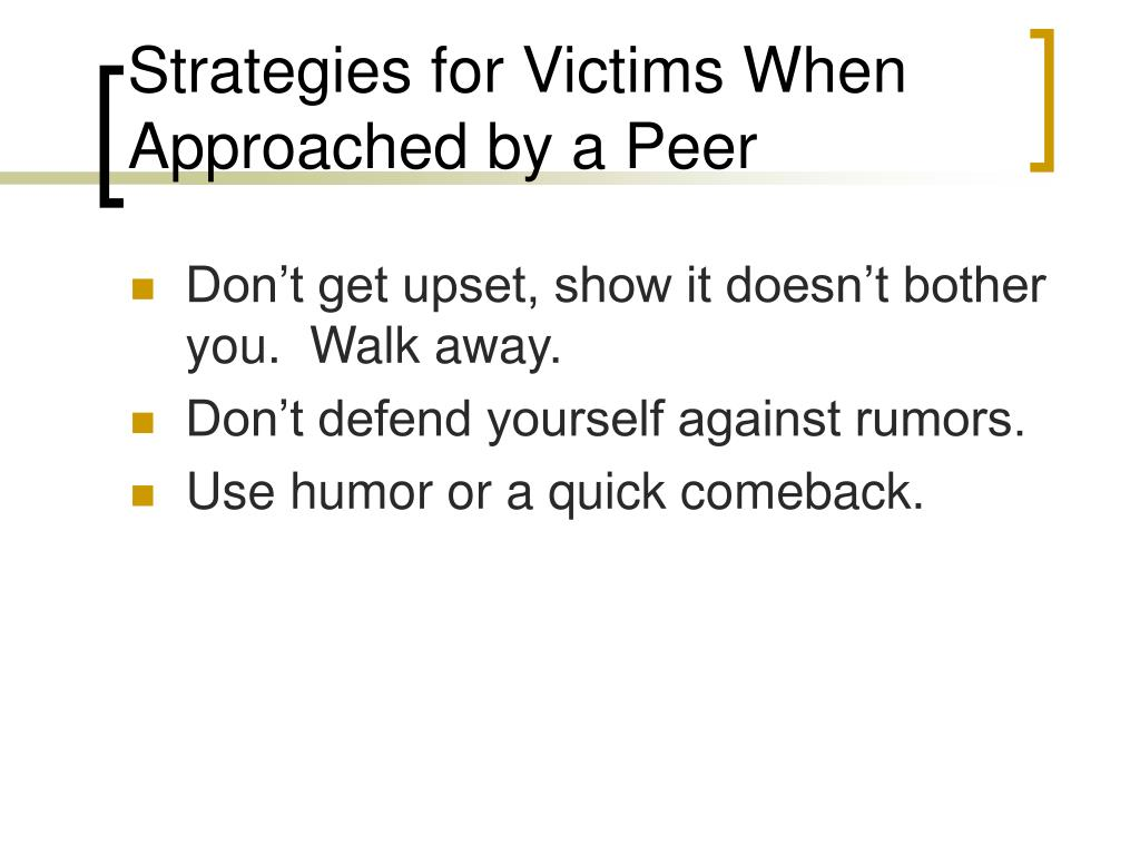 Strategies for Victims When Approached by a Peer