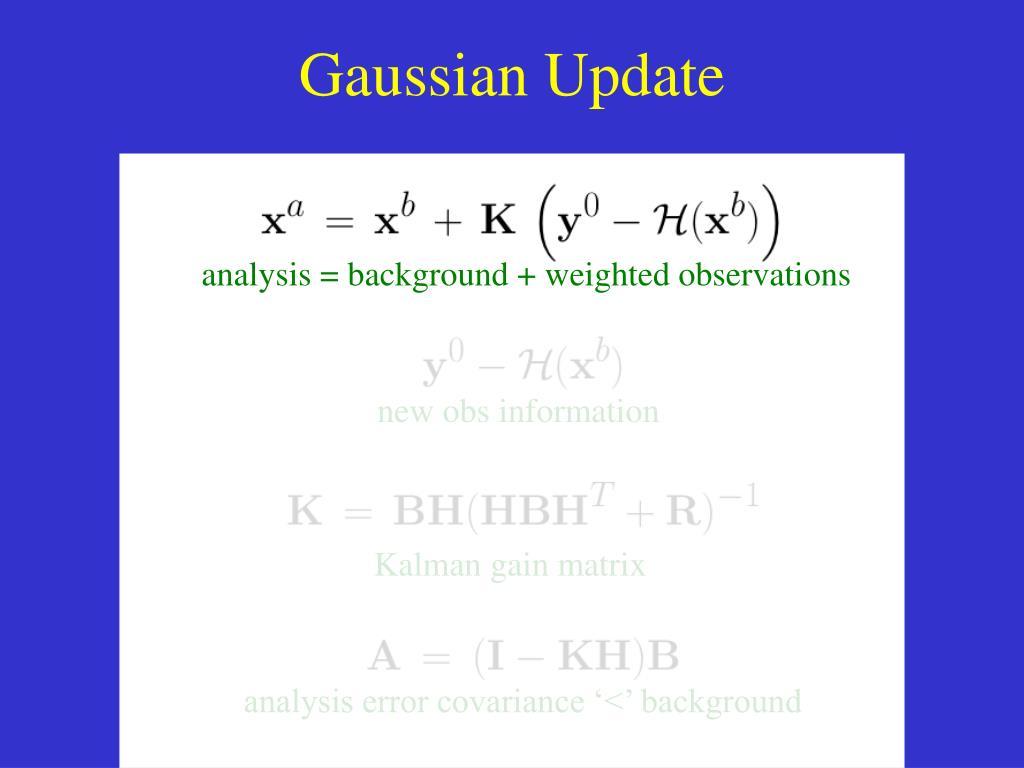 Gaussian Update