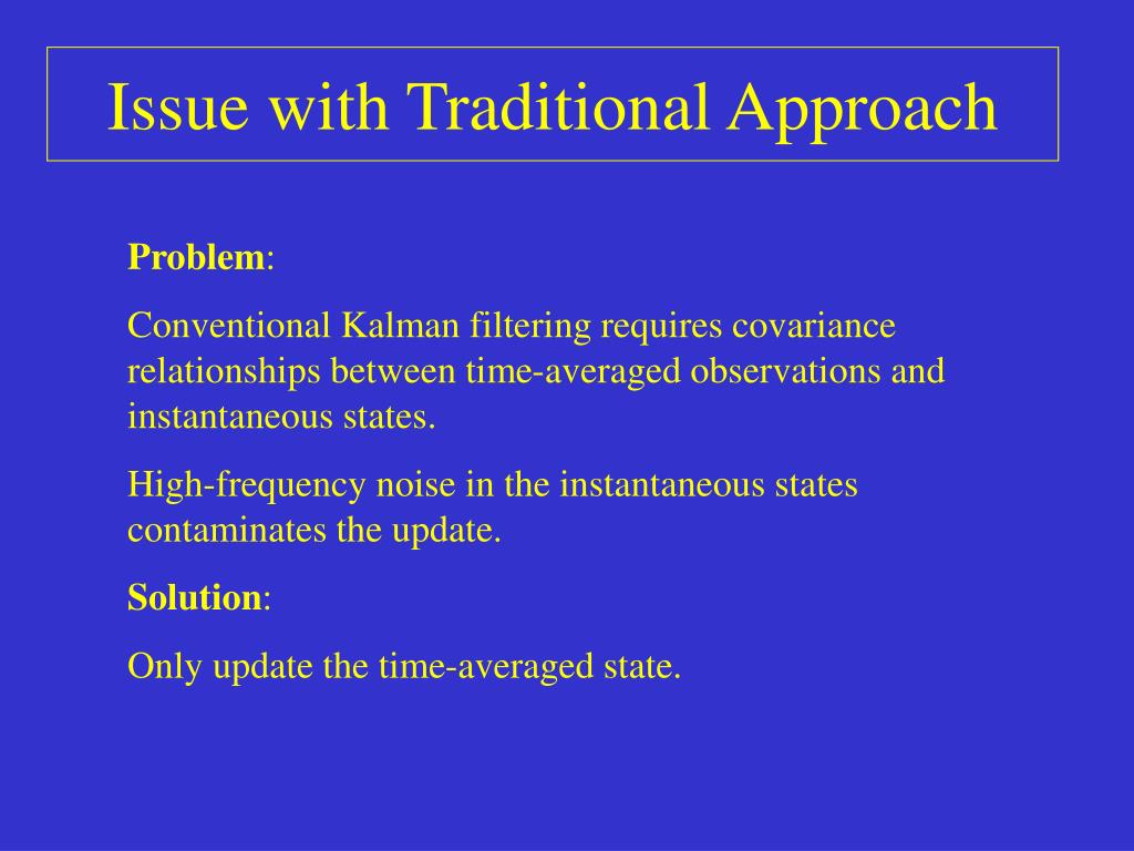 Issue with Traditional Approach