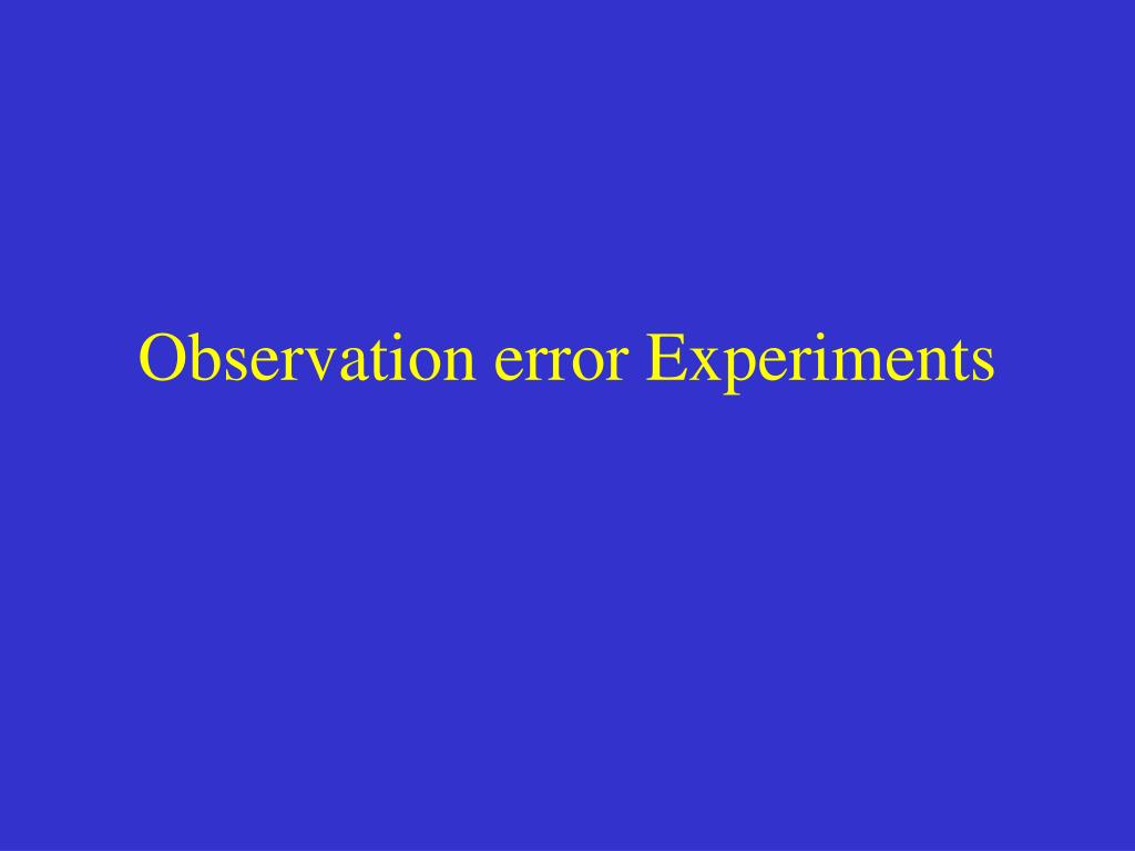 Observation error Experiments