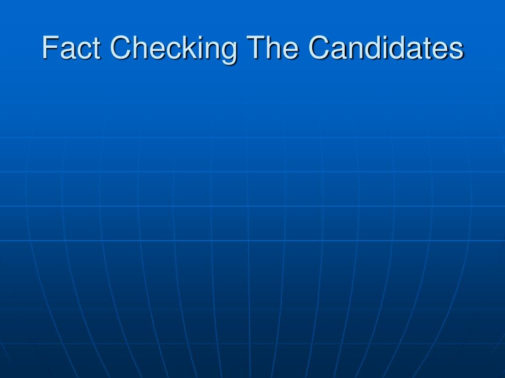 Fact Checking The Candidates