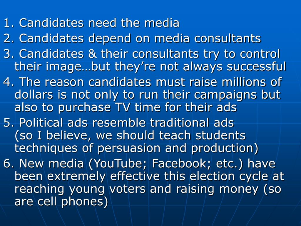 1. Candidates need the media