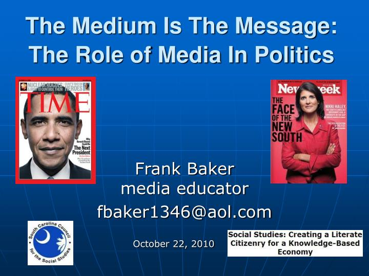 The medium is the message the role of media in politics l.jpg
