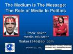 the medium is the message the role of media in politics