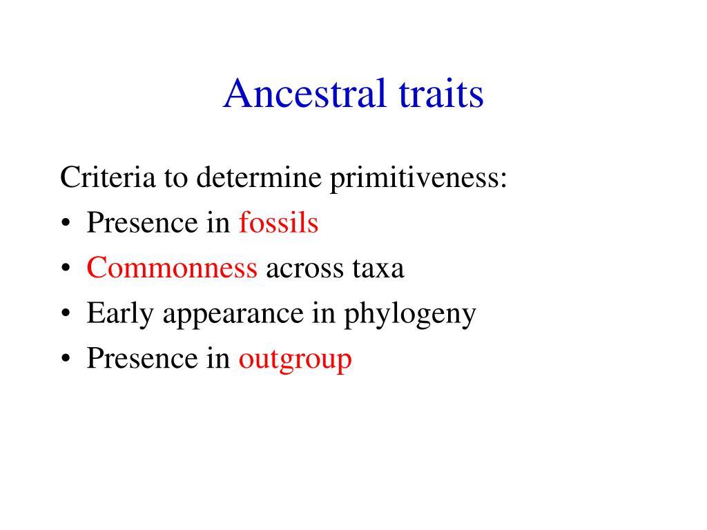 Ancestral traits