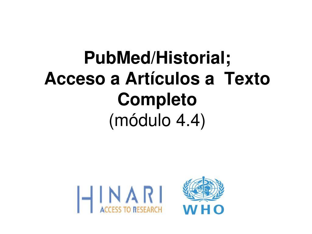 pubmed historial acceso a art culos a texto completo m dulo 4 4