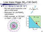 low mass higgs m h 130 gev