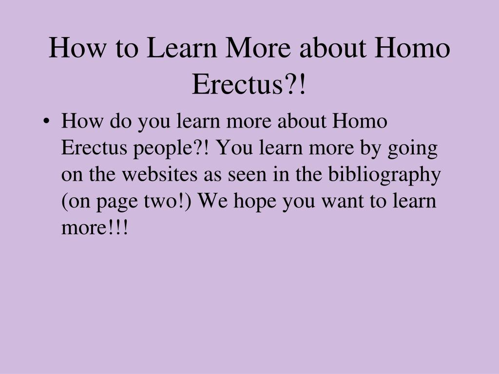 How to Learn More about Homo Erectus?!