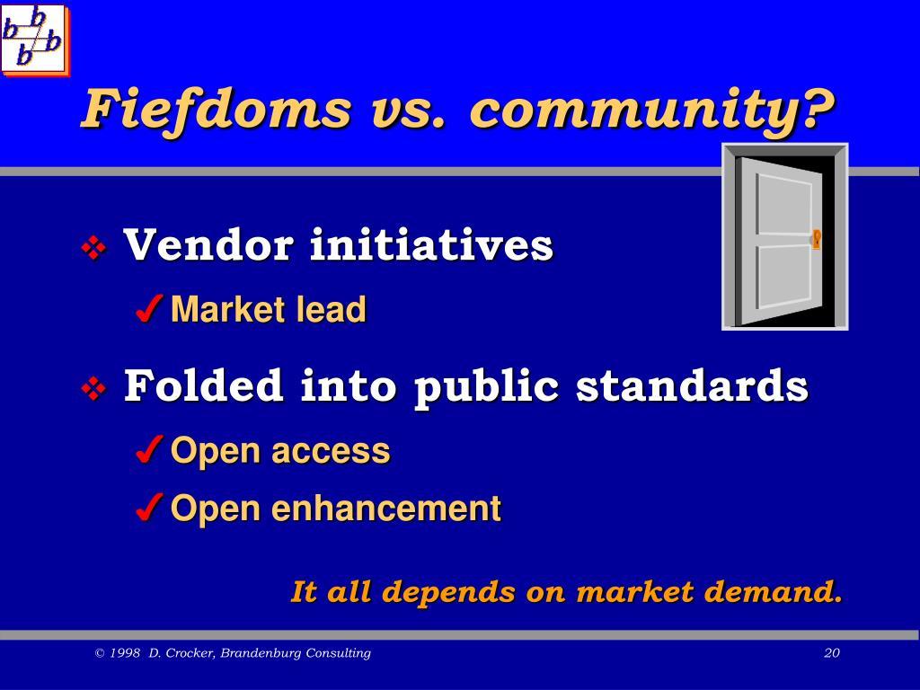 Fiefdoms vs. community?