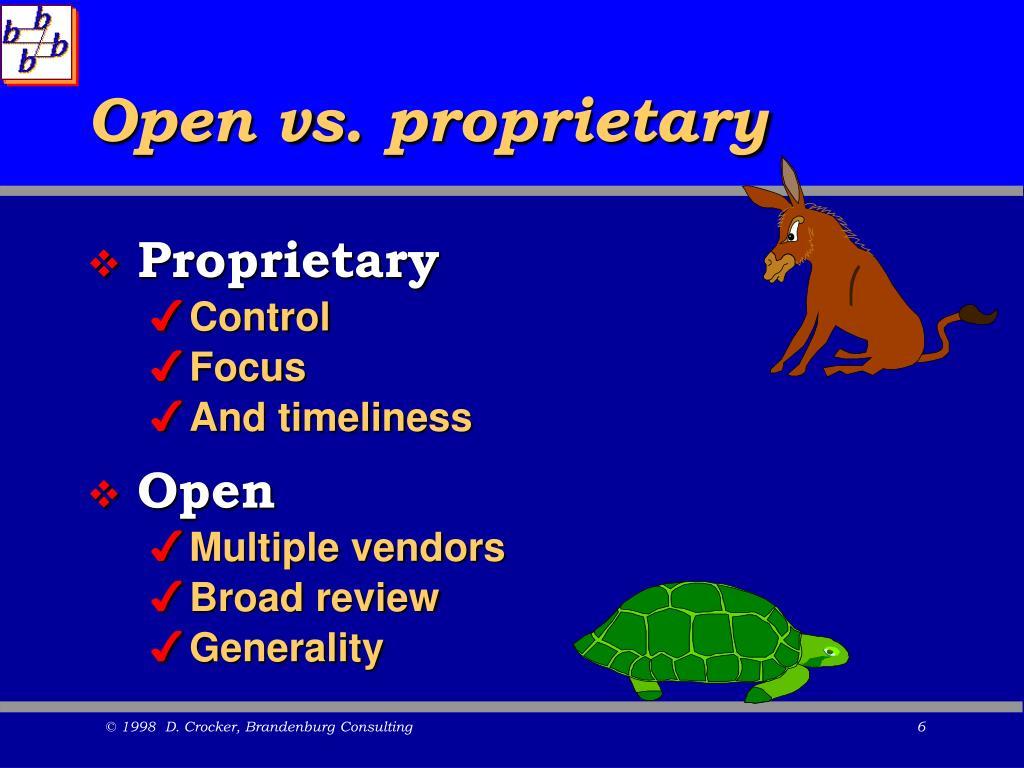 Open vs. proprietary