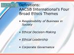 definitions aacsb international s four broad ethics themes