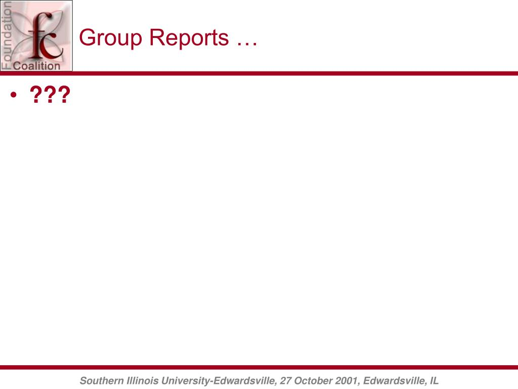 Group Reports …