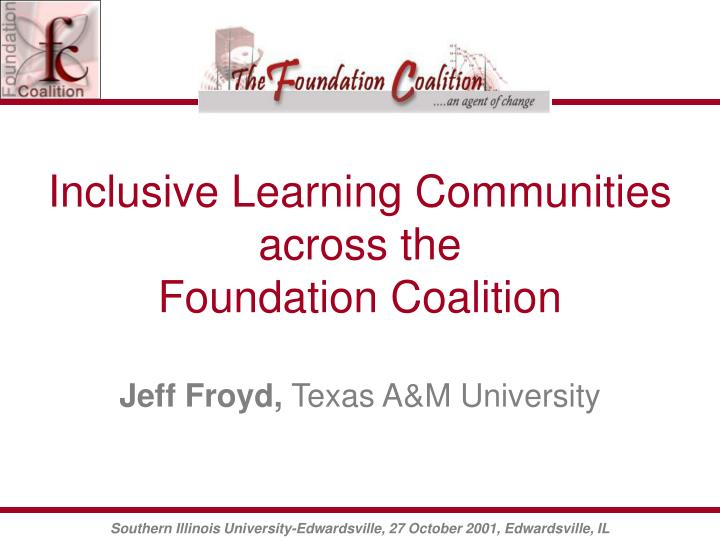 Inclusive learning communities across the foundation coalition