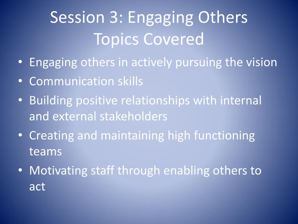 Session 3: Engaging Others