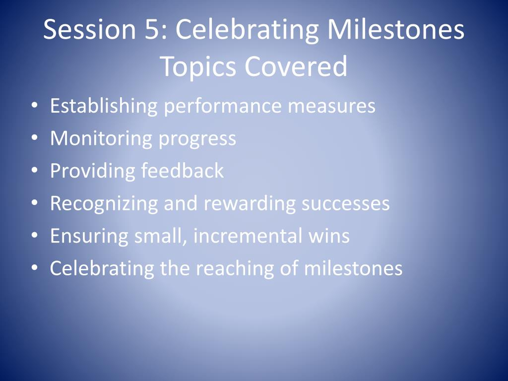 Session 5: Celebrating Milestones