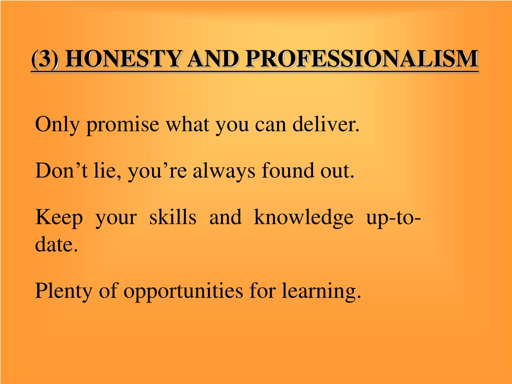 (3) HONESTY AND PROFESSIONALISM