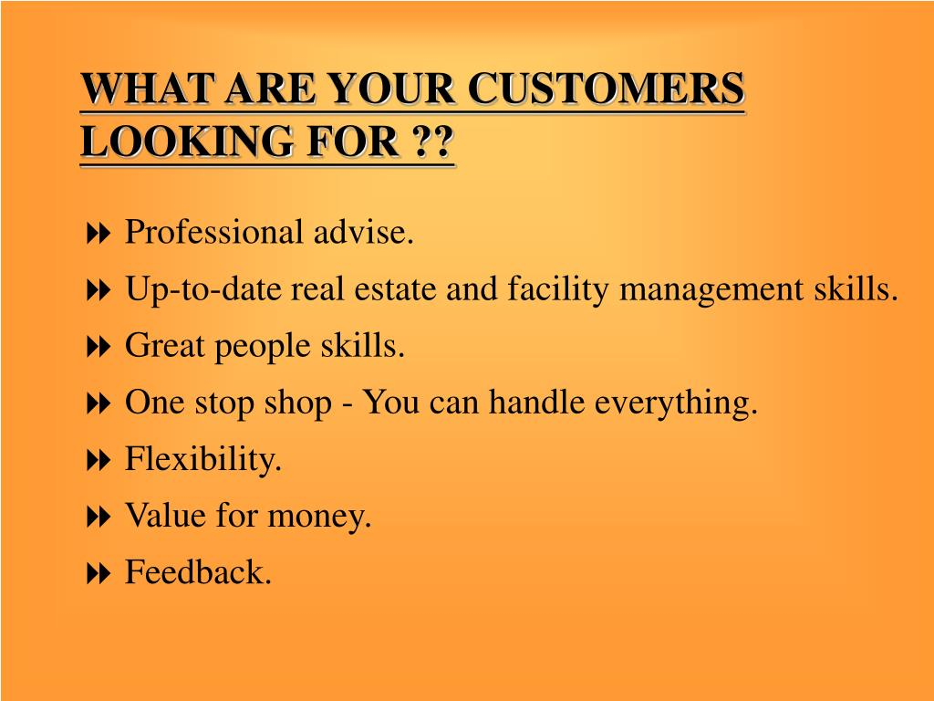 WHAT ARE YOUR CUSTOMERS LOOKING FOR ??