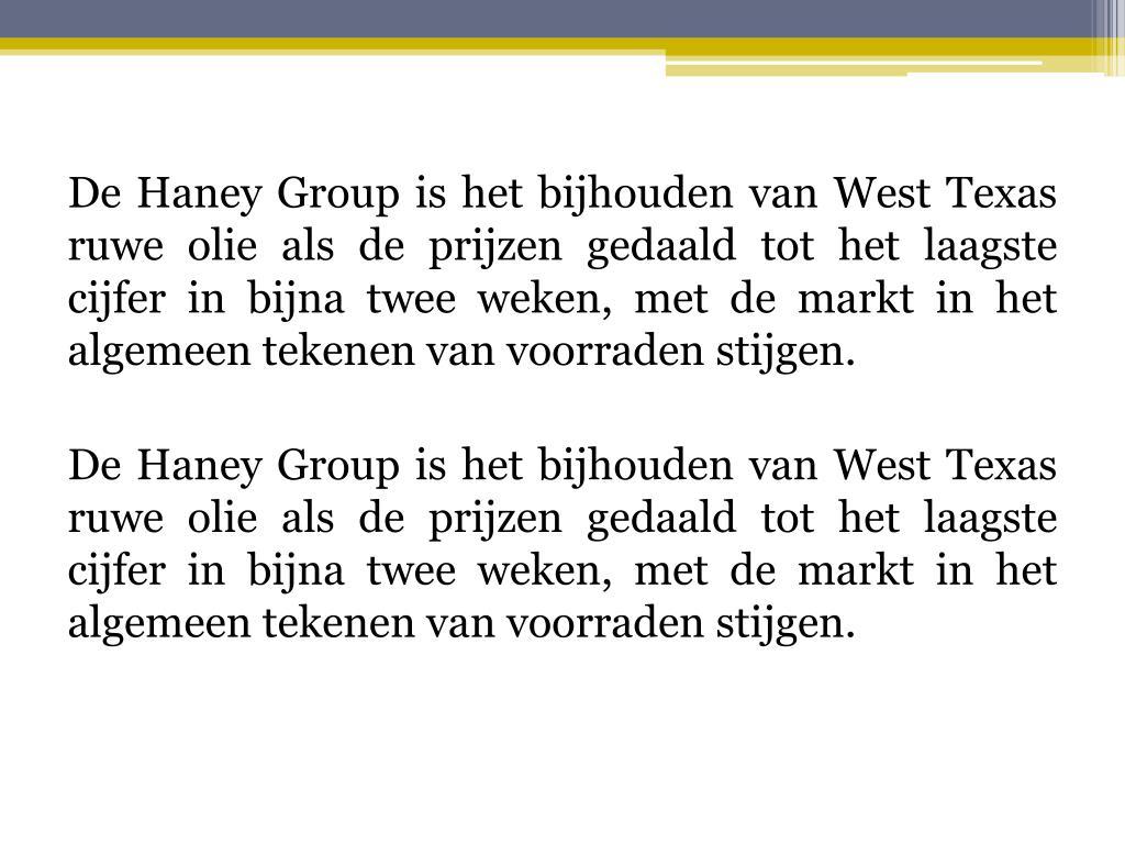 De Haney Group is het bijhouden van West Texas ruwe olie als de prijzen gedaald tot het laagste cijfer in bijna twee weken, met de markt in het algemeen tekenen van voorraden stijgen.