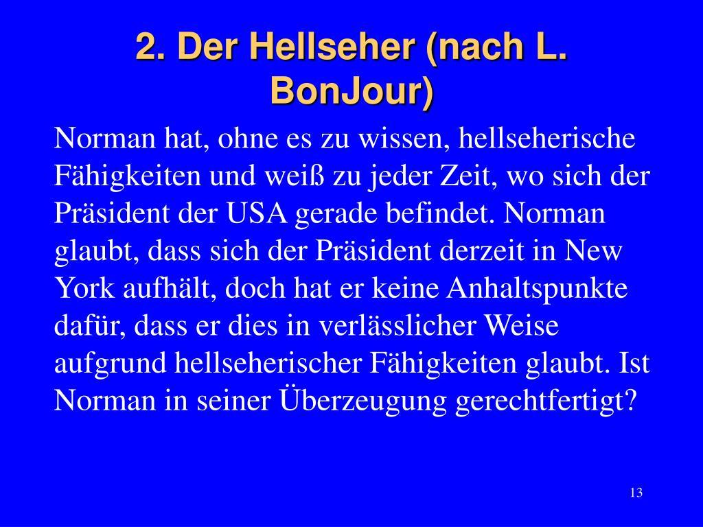 2. Der Hellseher (nach L. BonJour)
