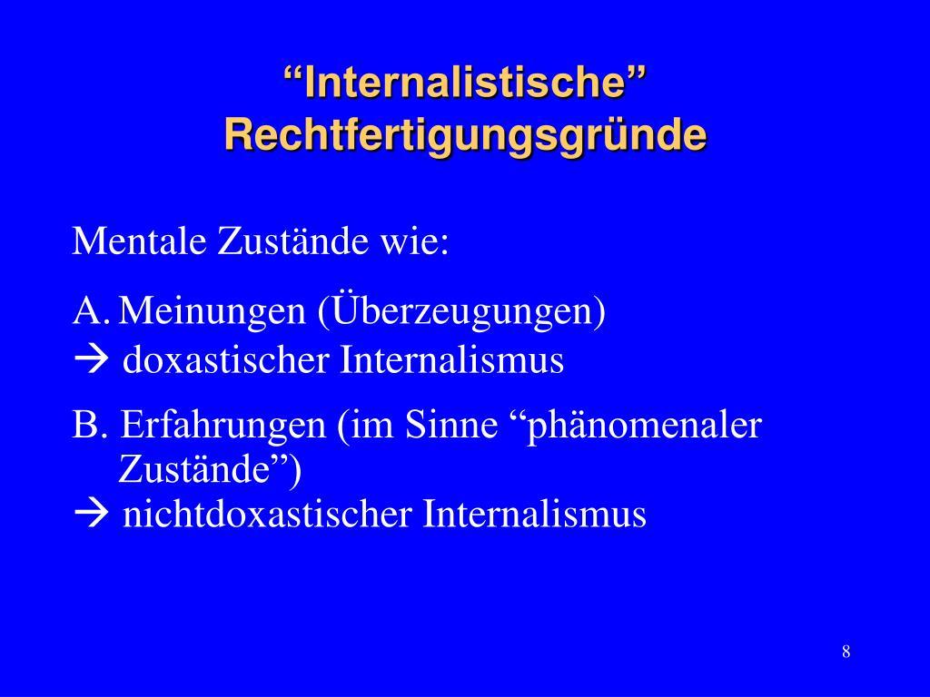 """""""Internalistische"""" Rechtfertigungsgründe"""